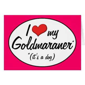 It's a Dog! I Love My Goldmaraner Card