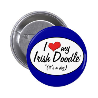 It's a Dog! I Love My Irish Doodle Buttons