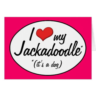 It's a Dog! I Love My Jackadoodle Card