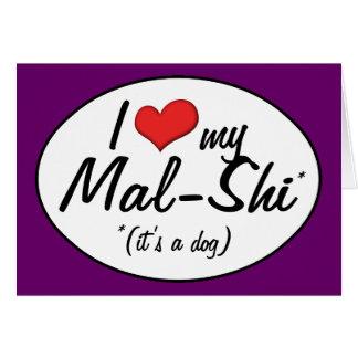 It's a Dog! I Love My Mal-Shi Greeting Card