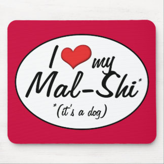 It's a Dog! I Love My Mal-Shi Mouse Pad