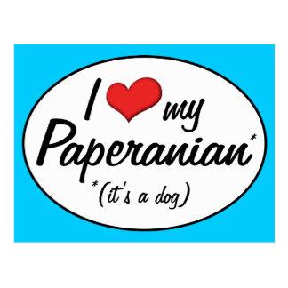 It's a Dog! I Love My Paperanian Postcard