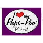 It's a Dog! I Love My Papi-Poo Greeting Card