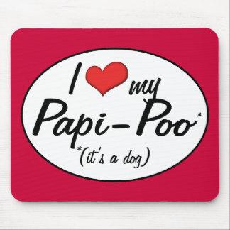 It's a Dog! I Love My Papi-Poo Mouse Pad
