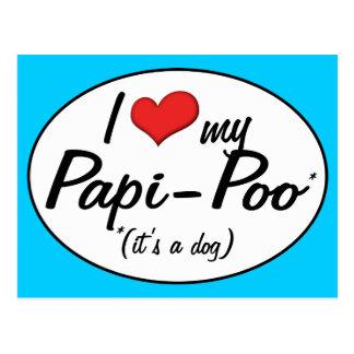 It's a Dog! I Love My Papi-Poo Postcard