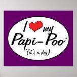 It's a Dog! I Love My Papi-Poo Print