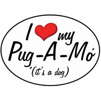 It's a Dog! I Love My Pug-A-Mo Acrylic Cut Out