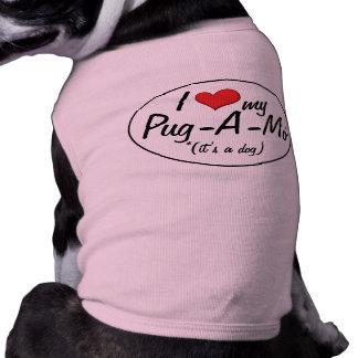 It's a Dog! I Love My Pug-A-Mo Dog Clothes