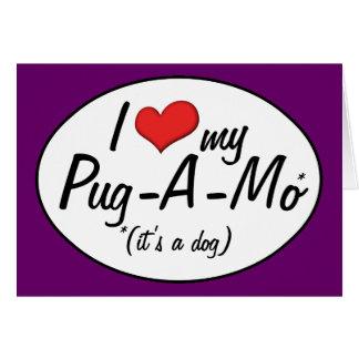 It's a Dog! I Love My Pug-A-Mo Greeting Card