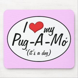 It's a Dog! I Love My Pug-A-Mo Mouse Pads