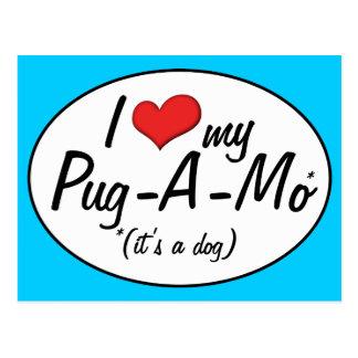 It's a Dog! I Love My Pug-A-Mo Postcard