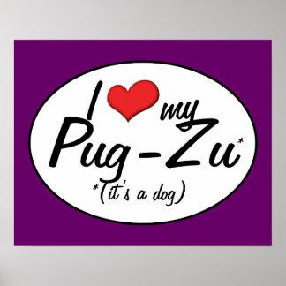 It's a Dog! I Love My Pug-Zu Poster