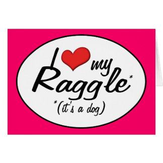 It's a Dog! I Love My Raggle Greeting Cards