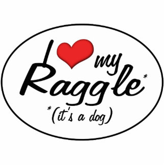 It's a Dog! I Love My Raggle Photo Sculptures