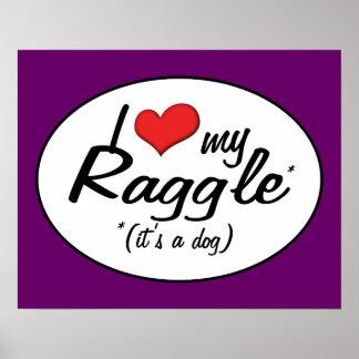 It's a Dog! I Love My Raggle Print
