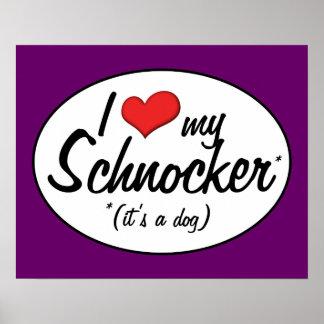 It's a Dog! I Love My Schnocker Poster