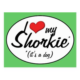 It's a Dog! I Love My Shorkie Postcard