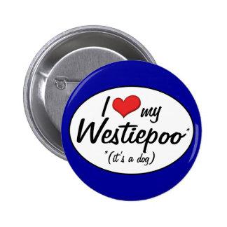 It's a Dog! I Love My Westiepoo Button
