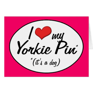 It's a Dog! I Love My Yorkie Pin Greeting Cards
