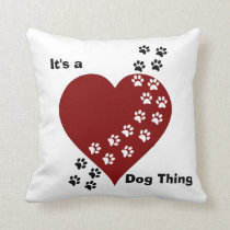 It's A Dog Thing Heart and Paw Print Pillow