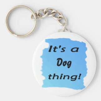 It's a dog thing! keychains
