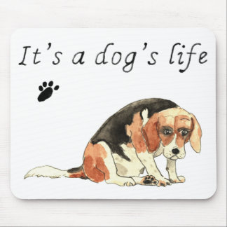 It's a dog's life Funny Cute Beagle Dog Art Slogan Mouse Pad