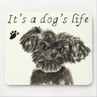 It's a Dog's Life Funny Schnauzer puppy Art Slogan Mouse Pad