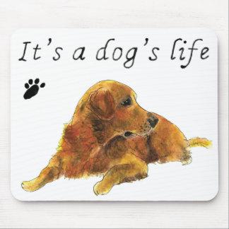 It's a Dog's Life Golden Retriever dog Art Slogan Mouse Pad