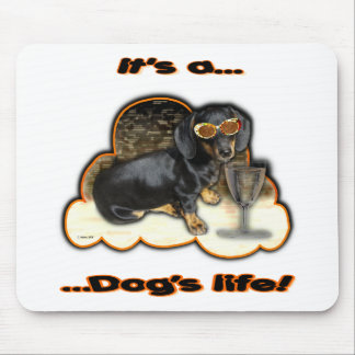 IT'S A DOGS LIFE MOUSE PAD
