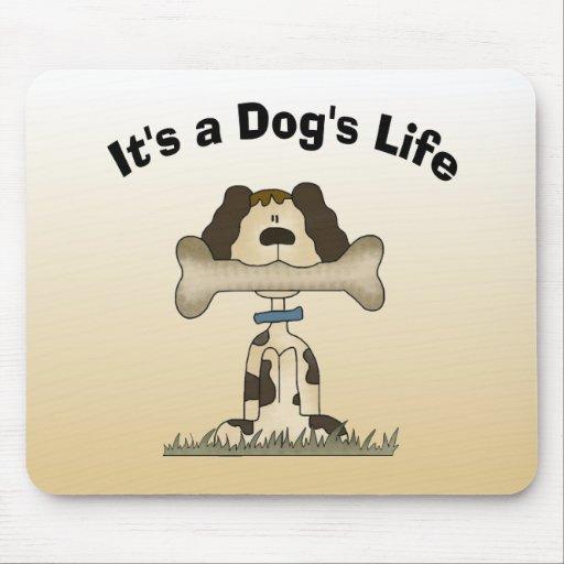 It's A Dog's Life Mousepads