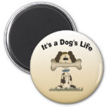 It's A Dog's Life Refrigerator Magnets