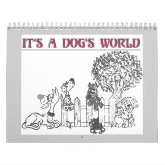 ITS A DOGS WORLD CALENDAR