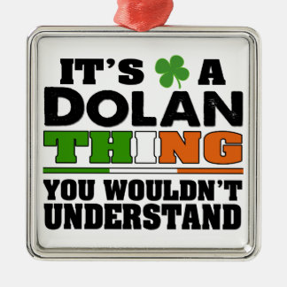 It's a Dolan Thing You Wouldn't Understand. Metal Ornament