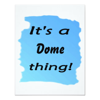 It's a dome thing announcement