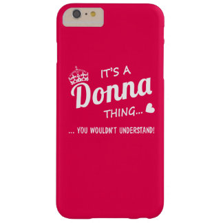 It's a Donna Thing Barely There iPhone 6 Plus Case