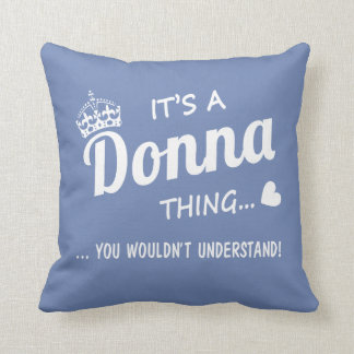 It's a Donna Thing Throw Pillow