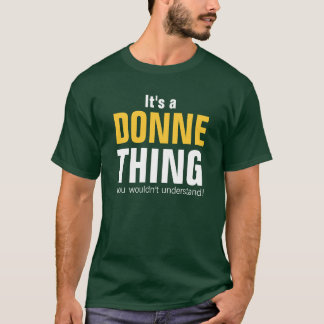 It's a Donne thing you wouldn't understand T-Shirt