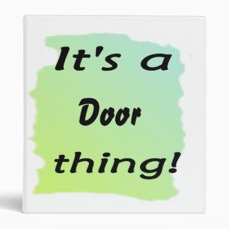 It's a door thing! binder
