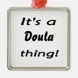 It's a doula thing! ornament
