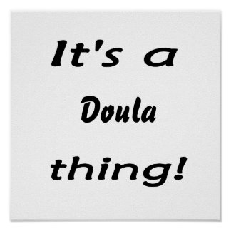 It's a doula thing! poster