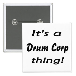It's a drum corp thing! pinback button
