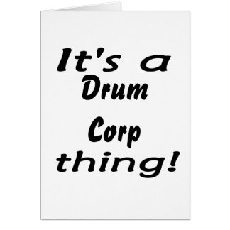 It's a drum corp thing! card