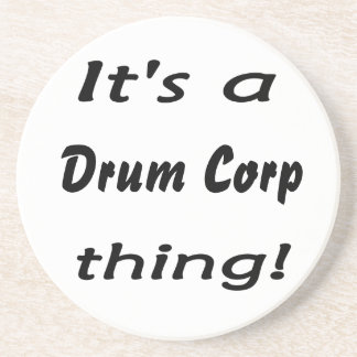It's a drum corp thing! coasters