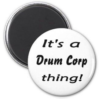It's a drum corp thing! 2 inch round magnet