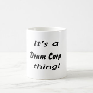It's a drum corp thing! mugs