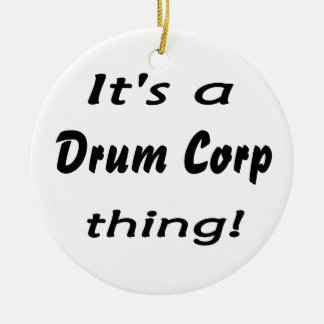 It's a drum corp thing! Double-Sided ceramic round christmas ornament