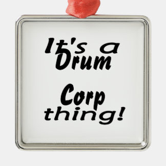 It's a drum corp thing! square metal christmas ornament