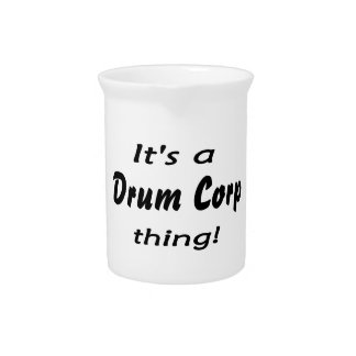 It's a drum corp thing! beverage pitchers
