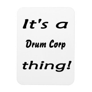 It's a drum corp thing! rectangular photo magnet