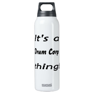 It's a drum corp thing! 16 oz insulated SIGG thermos water bottle